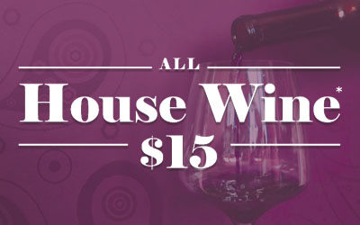 All House Wine $15
